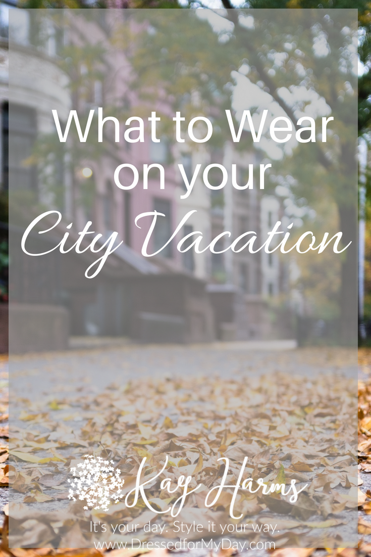 What to Wear on your City Vacation