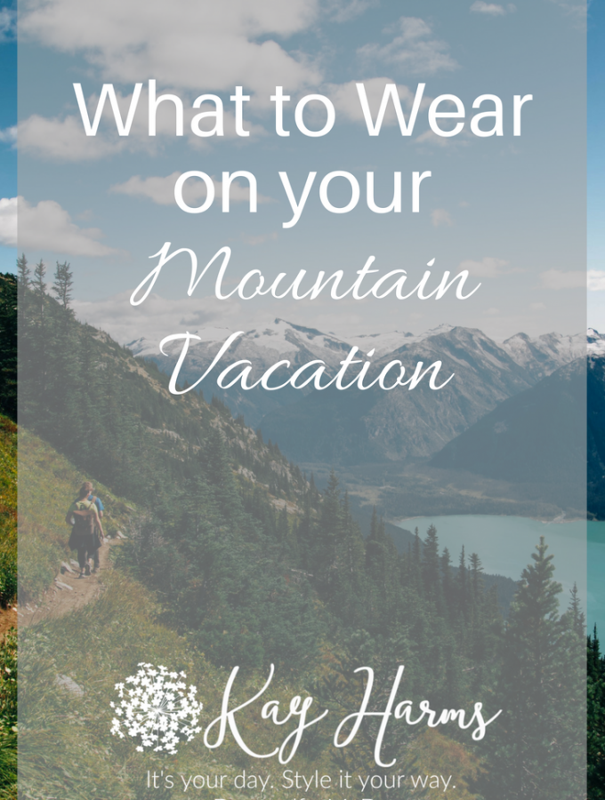 What to Wear on your Mountain Vacation