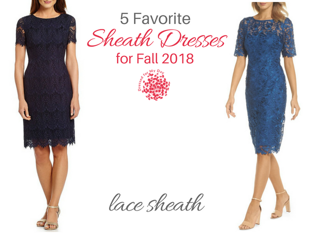 Five Favorite Sheath Dresses for Fall 2018 Lace