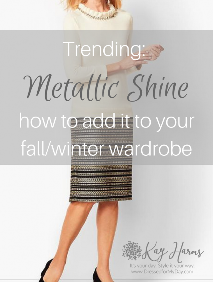 Trending: Metallics – How to Add Shine to Your Fall/Winter Wardrobe