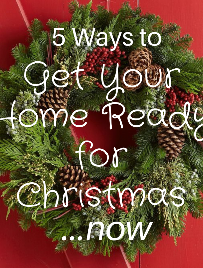 5 Ways to Get Your Home Ready for Christmas Now