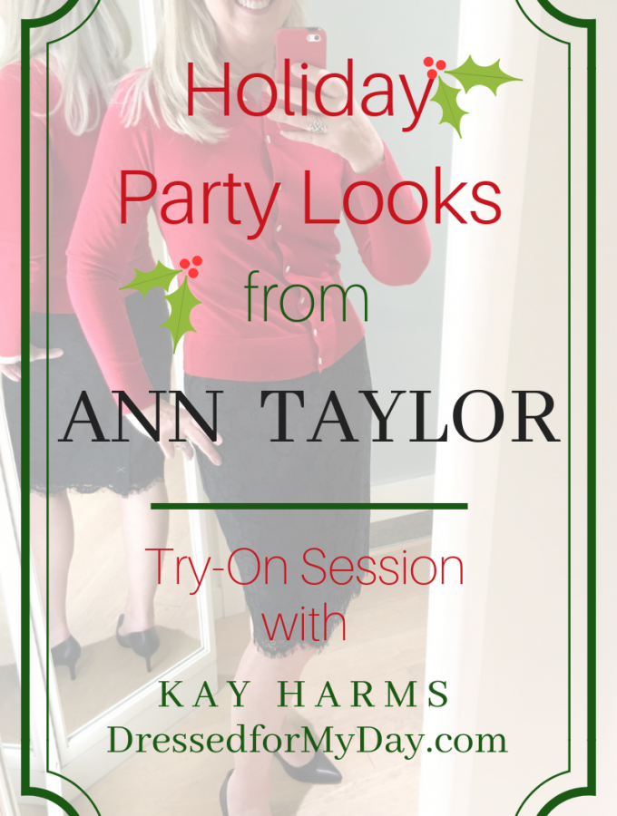 Holiday Party Looks from Ann Taylor Try-On Session