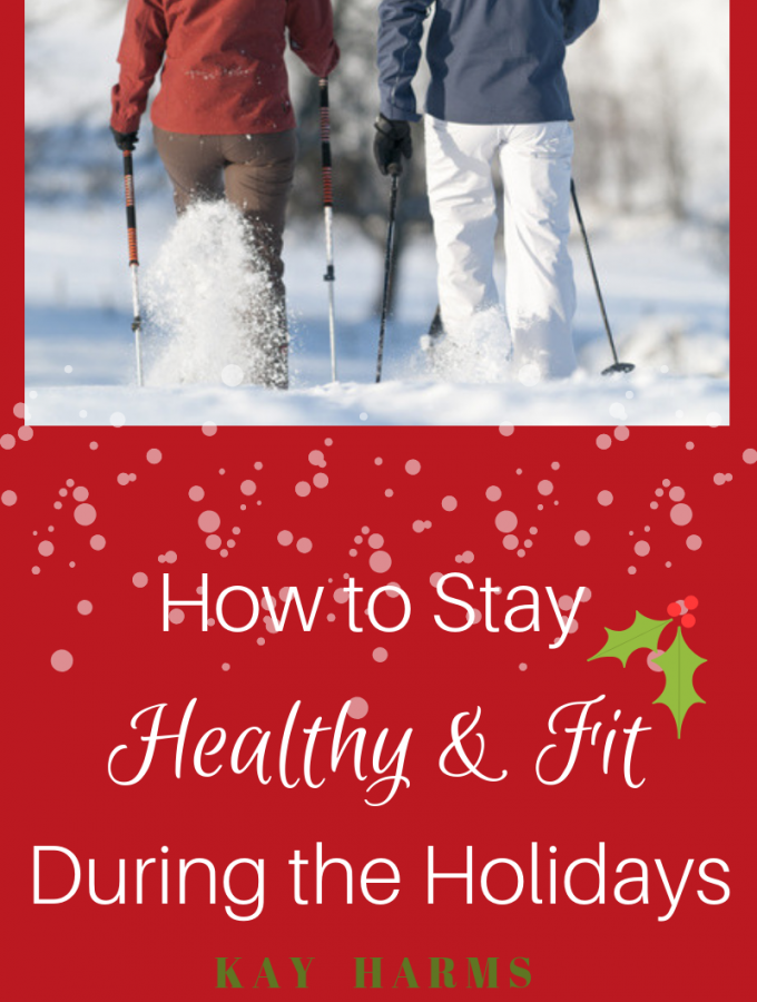 How to Stay Healthy and Fit During the Holidays