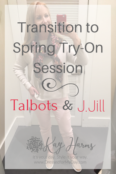 Transition to Spring Try-On Session Talbots J Jill
