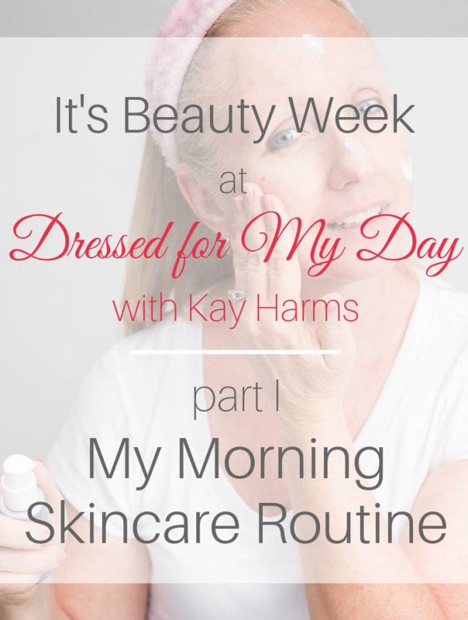 Beauty Week My Morning Skincare Routine