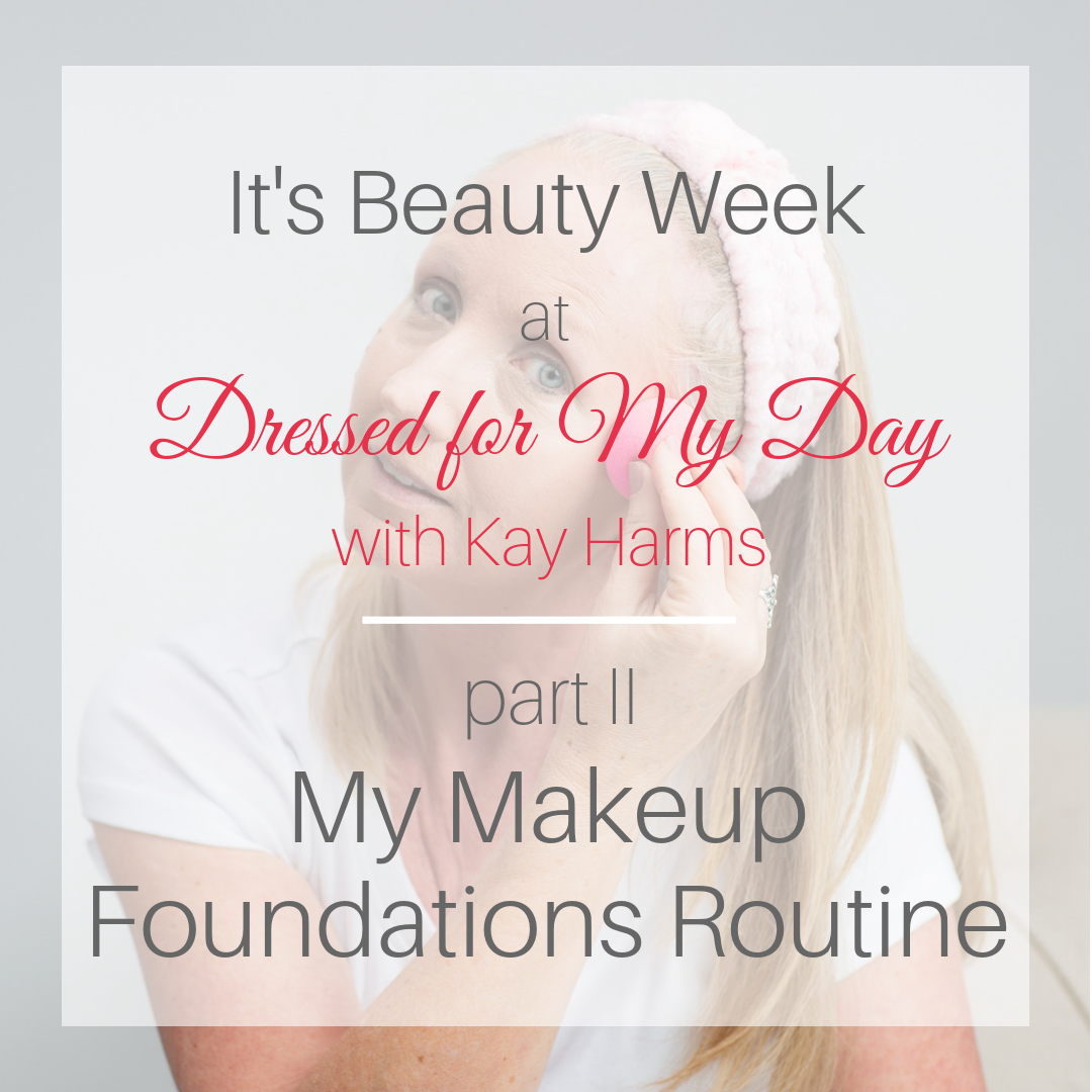 Beauty Week My Makeup Foundations Routine