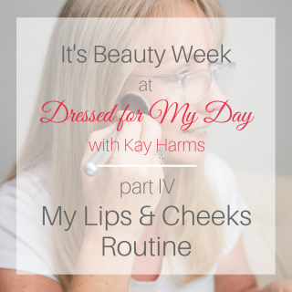 Beauty Week - Lips and Cheeks Routine