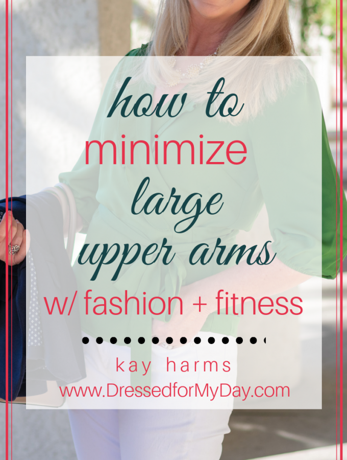 How to Minimize Large Upper Arms