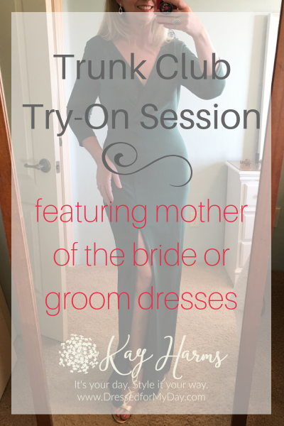 Trunk Club Mother of the Bride or Groom Dresses