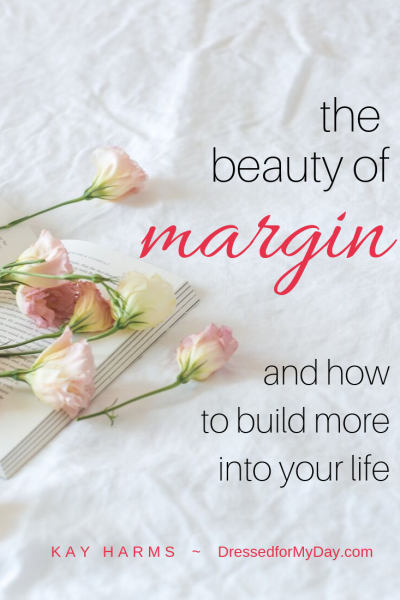 The Beauty of Margin and how to build more into your life