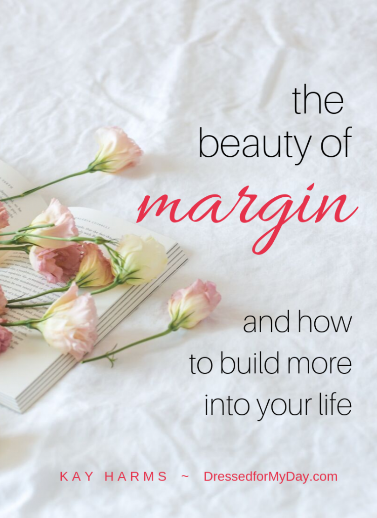 The Beauty of Margin and how to build more of it into your life