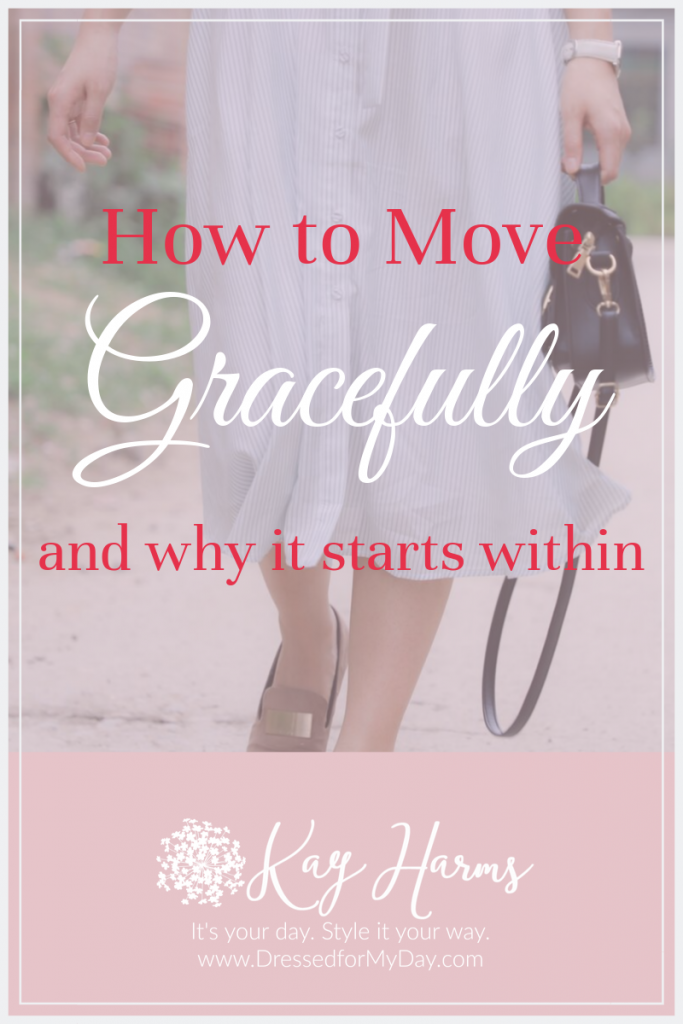 How to Move Gracefully, What that Looks Like and Why It Begins on the Inside