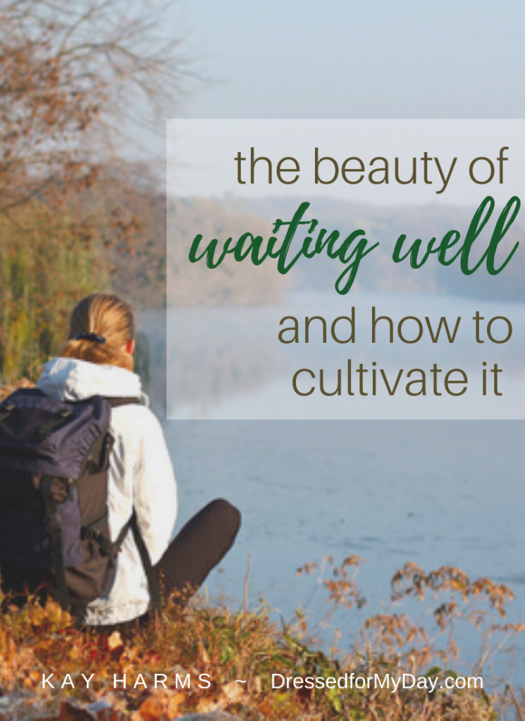 the beauty of waiting well
