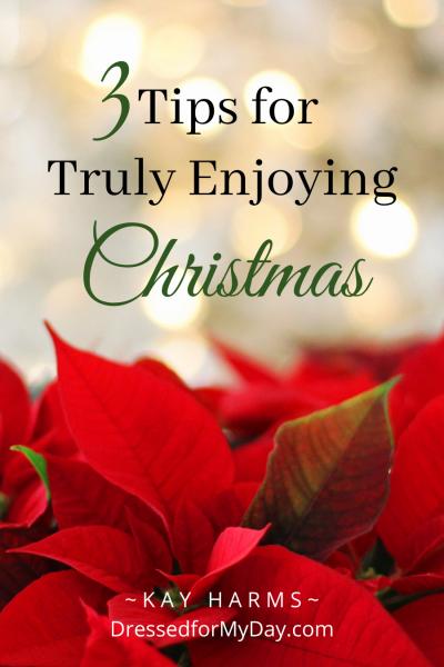 3 tips for truly enjoying Christmas
