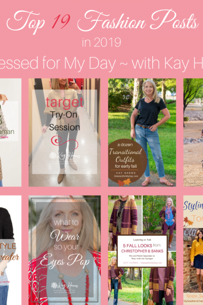 Top 19 Fashion Posts from 2019 at Dressed for My Day with Kay Harms
