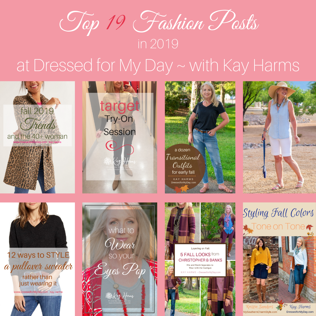 Top 19 fashion Post from 2019 at Dressed for My Day with Kay Harms