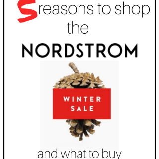 5 Reasons to Shop the Nordstrom Winter Sale and What to Buy