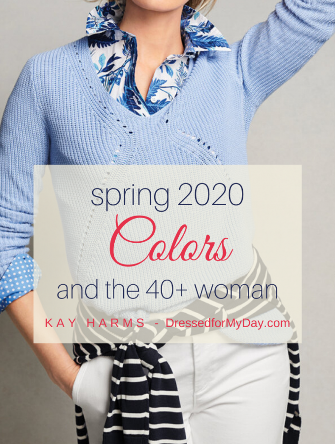 Spring 2020 Colors and the 40+ Woman