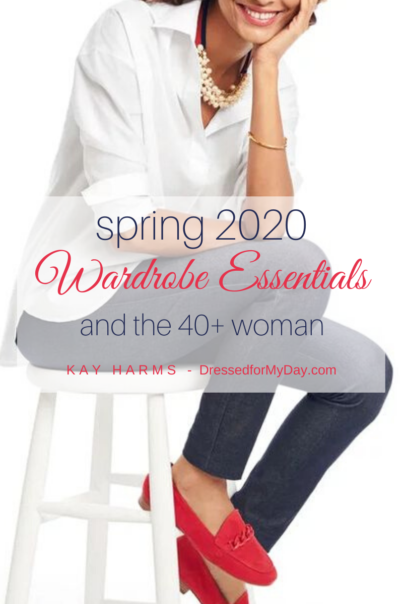 Spring 2020 Wardrobe Essentials and the 40+ Woman