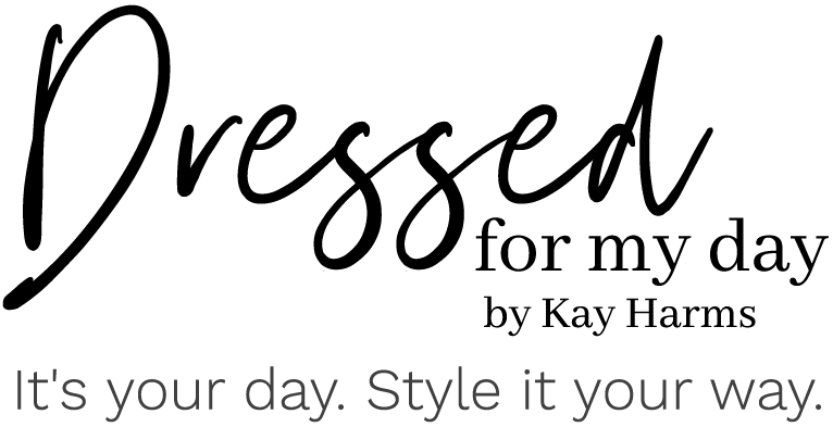 Dressed for My Day by Kay Harms