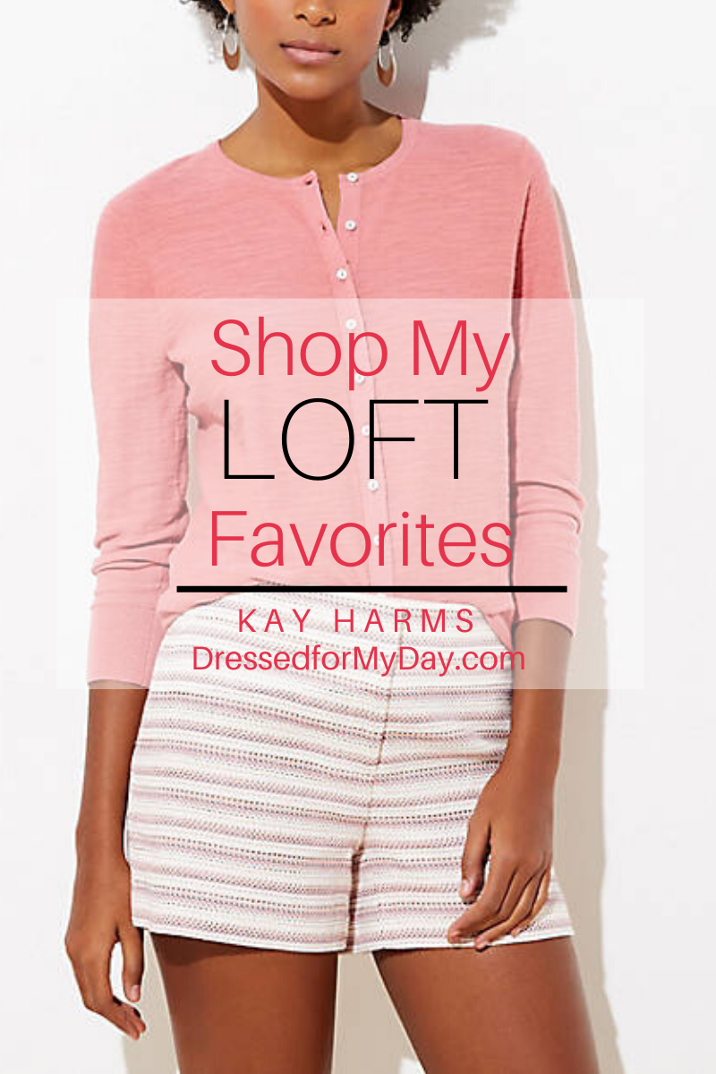Shop my LOFT Favorites