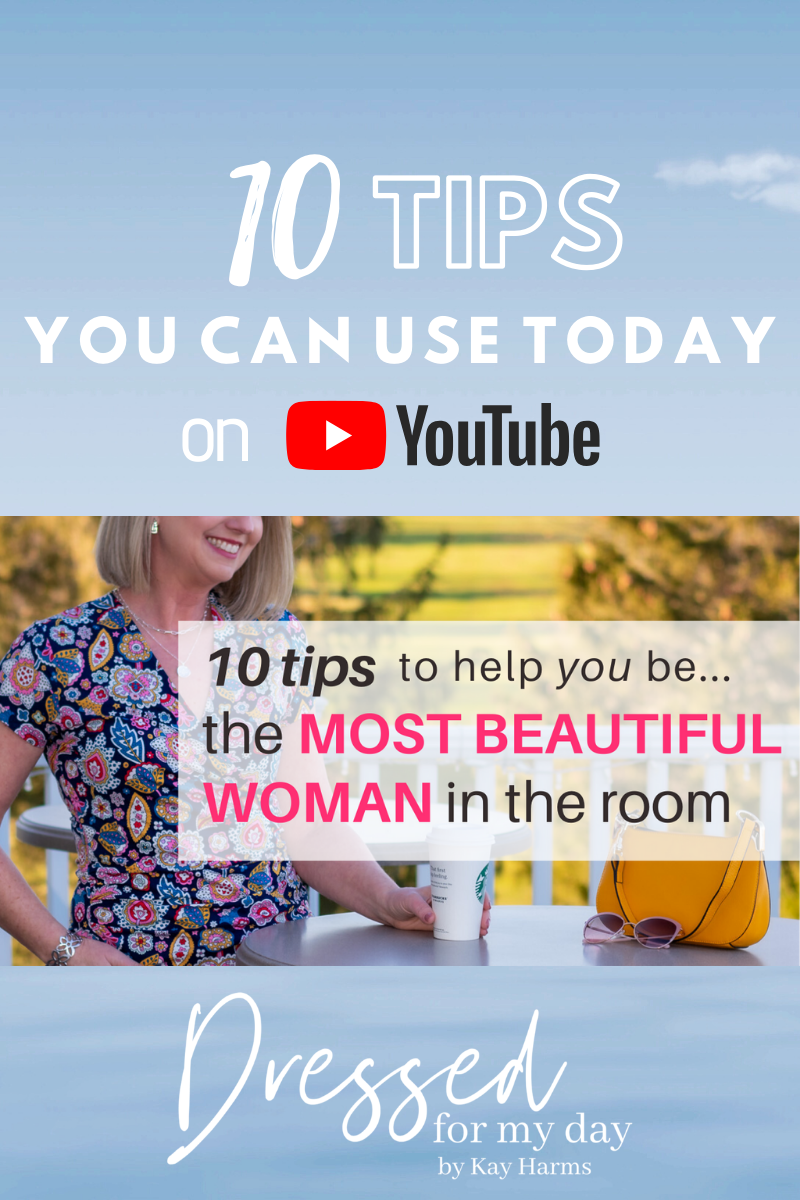 YouTube video about how to be the Most Beautiful Woman in the room by Kay Harms at dressedformyday.com