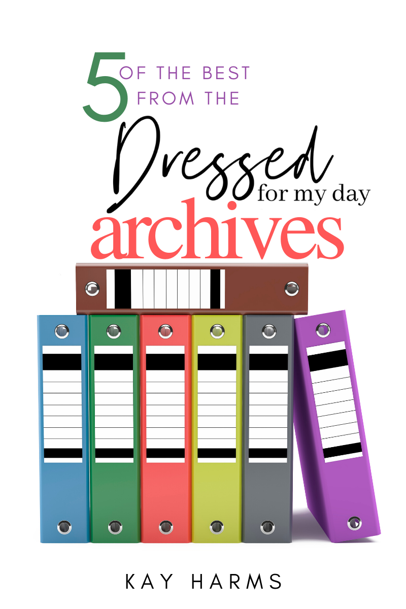5 OF THE BEST FROM THE DRESSED FOR MY DAY ARCHIVES
