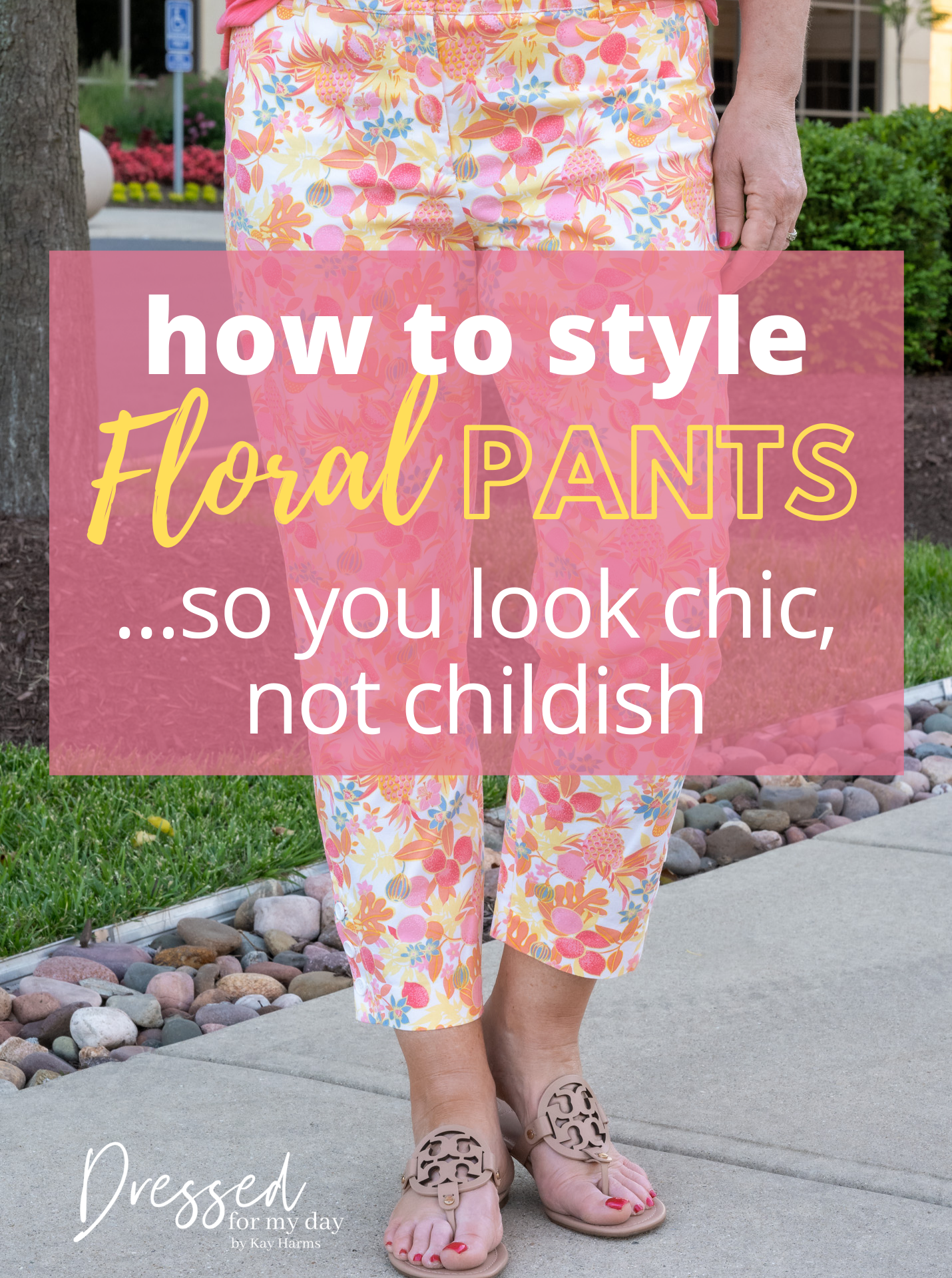 how to style floral pants so you look chic not childish