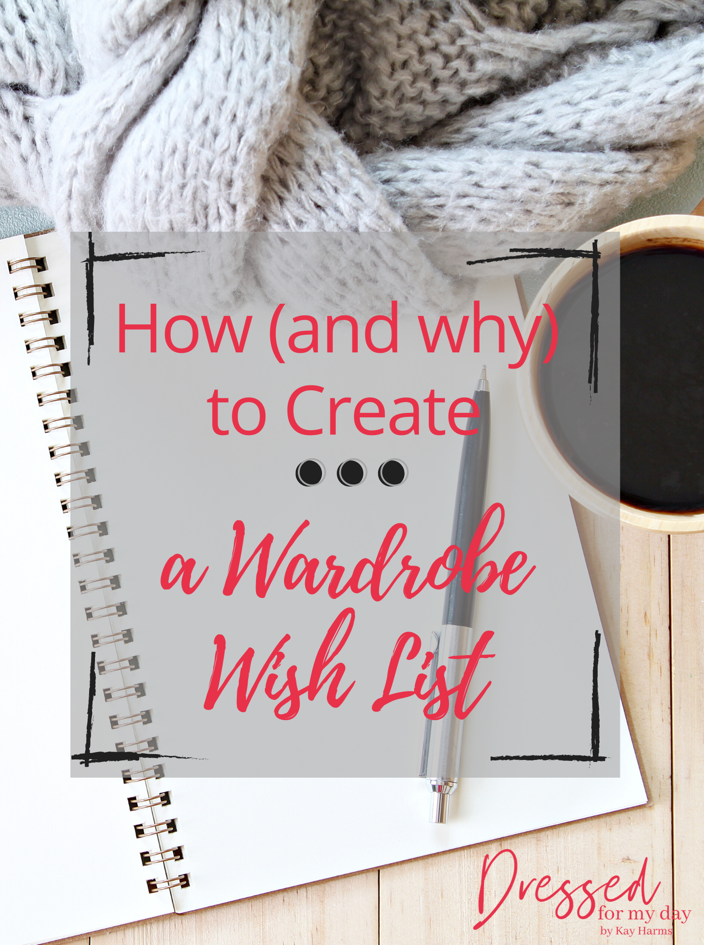 How (and why) to Create a Wardrobe Wish List