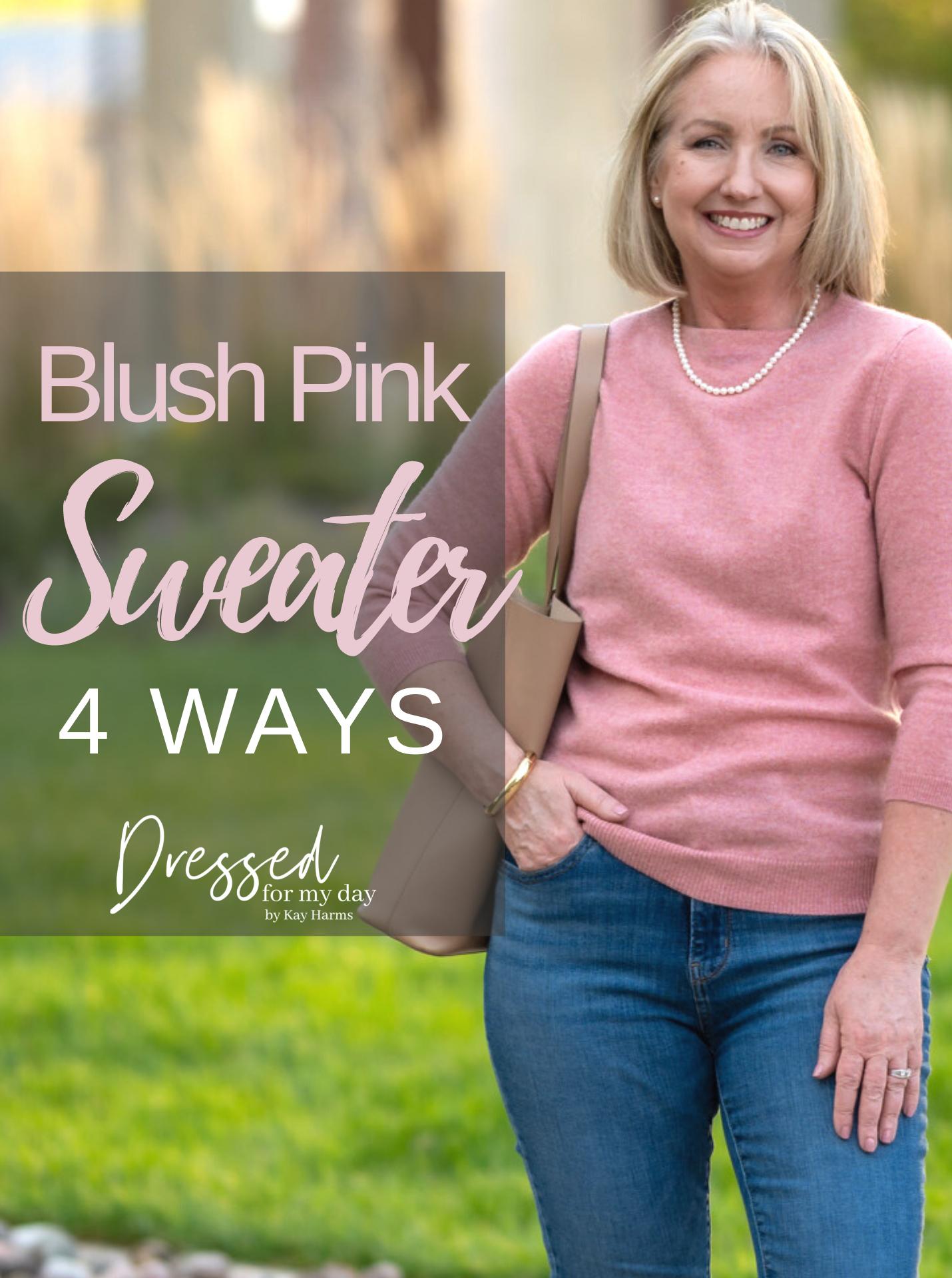 Blush Pink Sweater 4 Ways