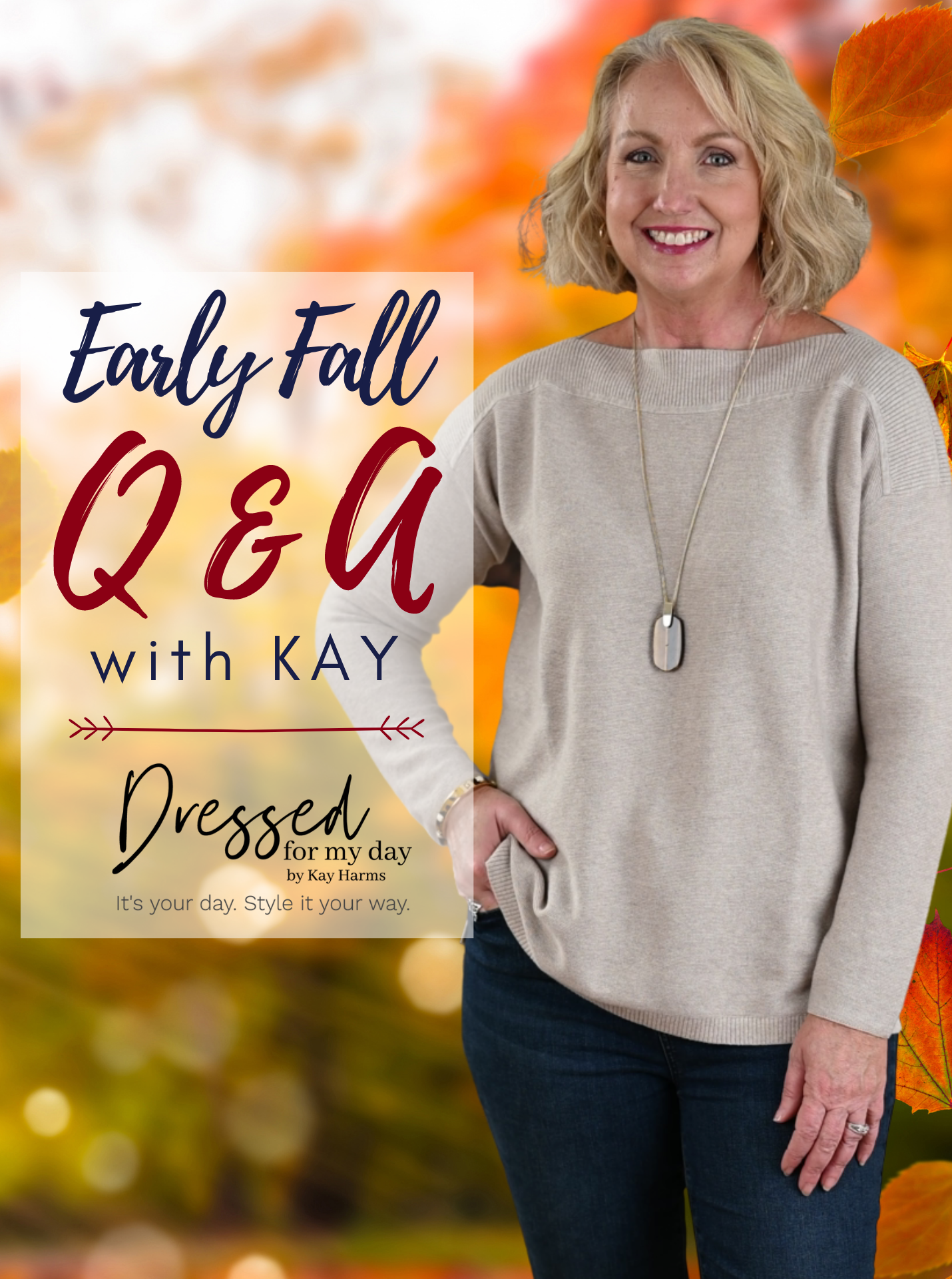 Early Fall Q & A WITH KAY