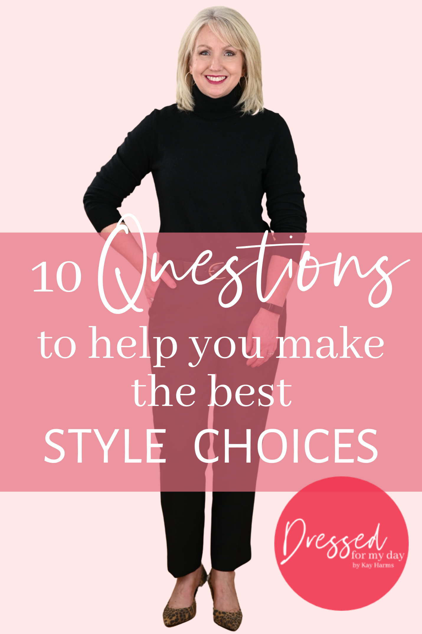 10 Questions to Help You Make the Best Style Choices