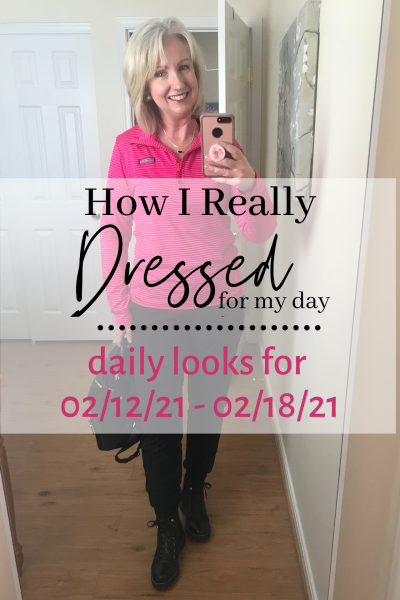 How I Really Dressed for My Day 02-12-21 - 02-18-21