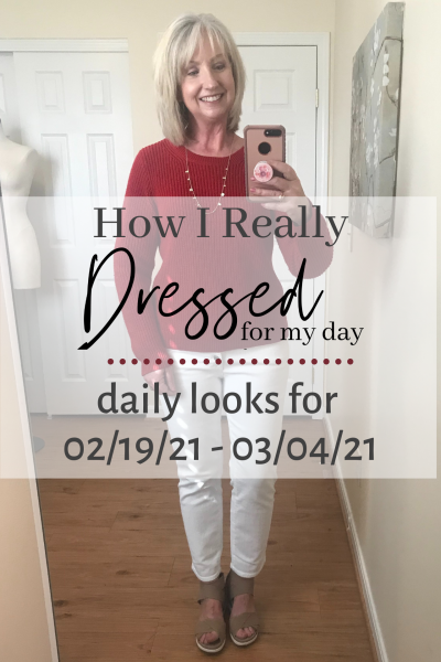 How I Really Dressed for My Day 03-05-21 - 03-18-21