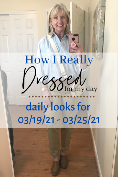 How I Really Dressed for My Day 03-19-21 03-25-21