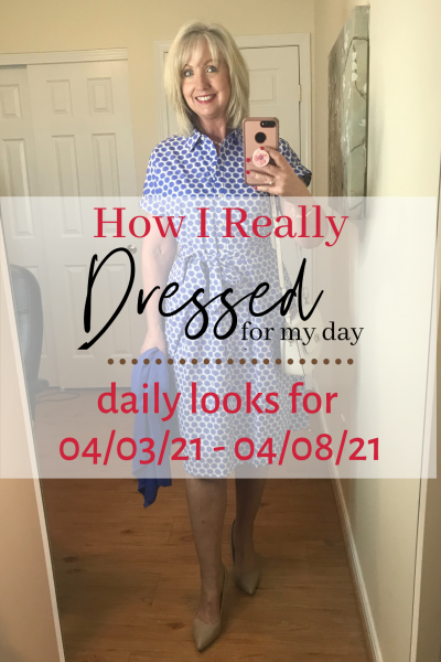 Dressed for My Day 04 03 21 04 08 21