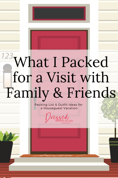 What I Packed for a Visit with Family & Friends