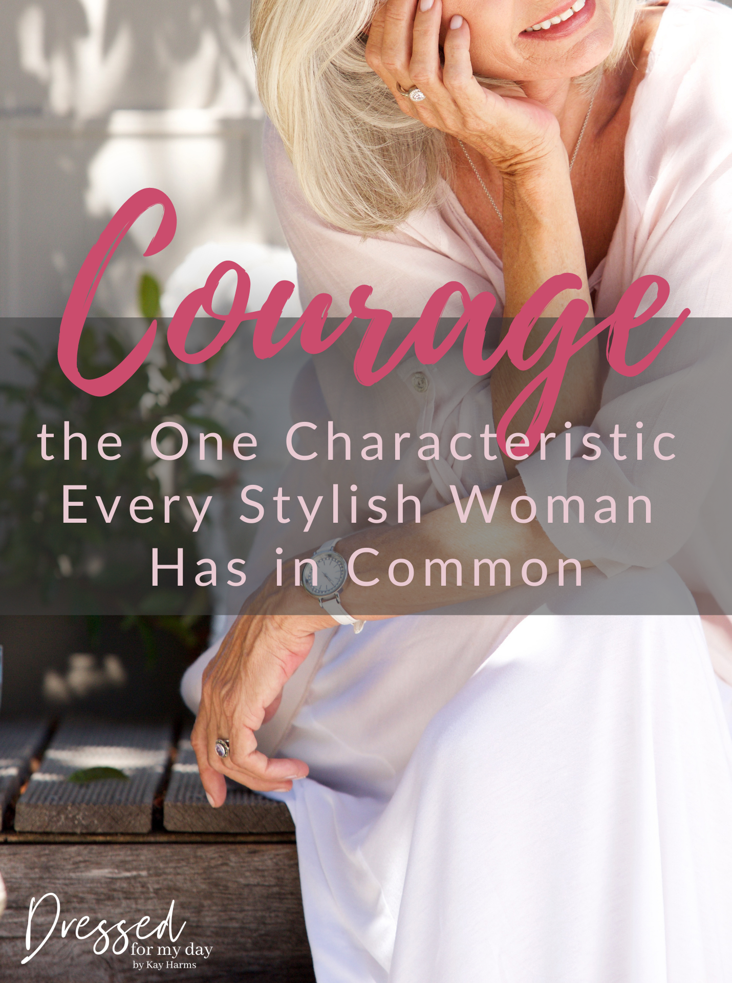 Courage the One Characteristic Every Stylish Woman Has in Common