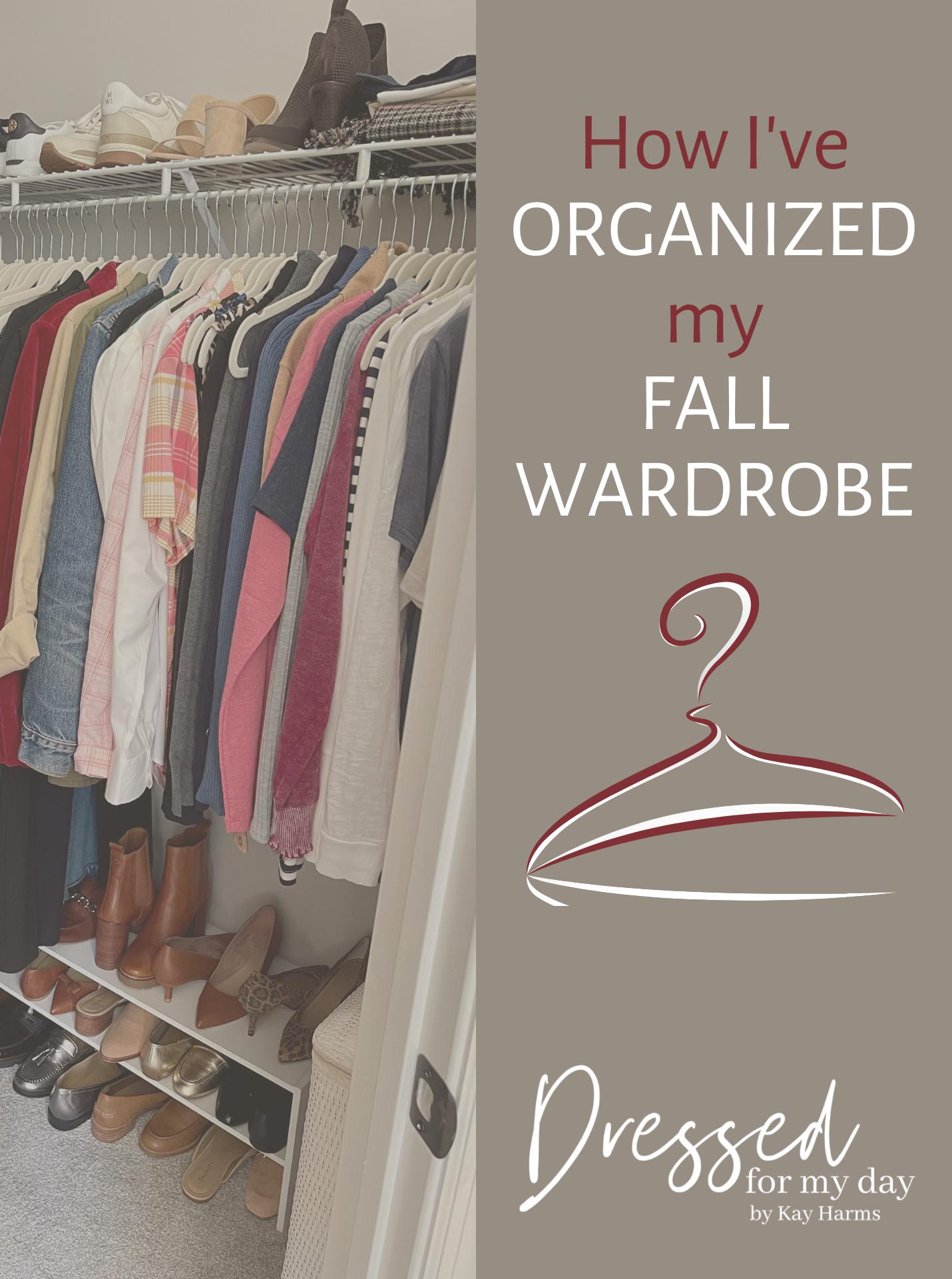 How I've Organized My Fall Wardrobe